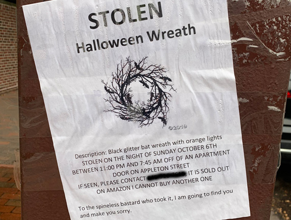 Stolen wreath poster vows to find the bastard who stole a South End resident's Halloween wreath