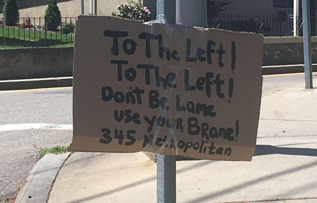 Sign reads: To the left! Use your brane!