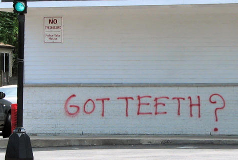 Got teeth?
